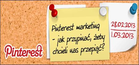 Pinterest marketing - jak przypinać, żeby chcieli nas przepiąć?